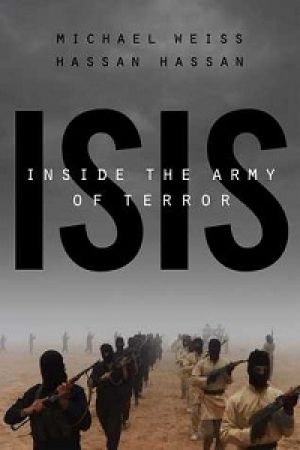 Weiss Michael, Hassan Hassan, ISIS: Inside the Army of Terror, New York: Regan Arts, 2015