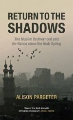 Alison Pargeter, Return to the Shadows: The Muslim Brotherhood and An-Nahda since the Arab Spring, Saqi Books, 2016