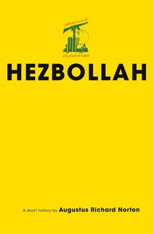 Augustus Richard Norton, Hezbollah: A Short History, Princeton, Princeton University Press, 2007