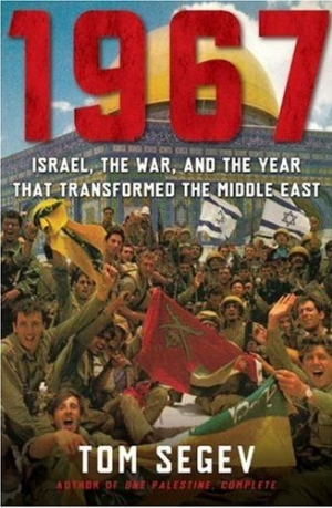 Tom Segev, 1967: Israel, the War and the Year that transformed the Middle East, New York: Metropolitan Books, 2007