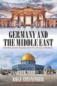 IRolf Steininger, Germany and the Middle East: From Kaiser Wilhelm II to Angela Merkel, Berghahn Books, 2019