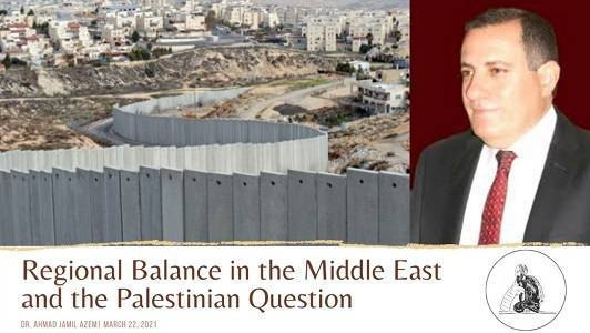 IΔιαδικτυακή ομιλία του Ahmad Jamil Azem με θέμα: «Regional balance in the Middle East and the Palestinian Question»