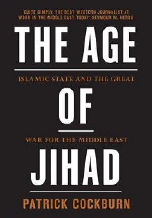 Patrick Cockburn, The Age of Jihad: Islamic State and the Great War for the Middle East, London: Verso Books